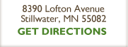 8390 Lofton Avenue Stillwater, MN 55082 - Get Directions
